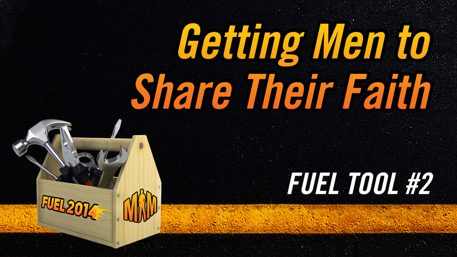 fuel-tool-2-getting-men-to-share-faith